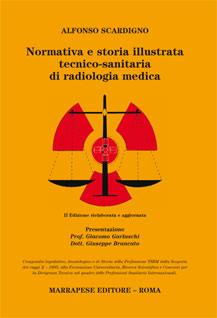 Normativa e storia illustrata tecnico-sanitaria di radiologia medica